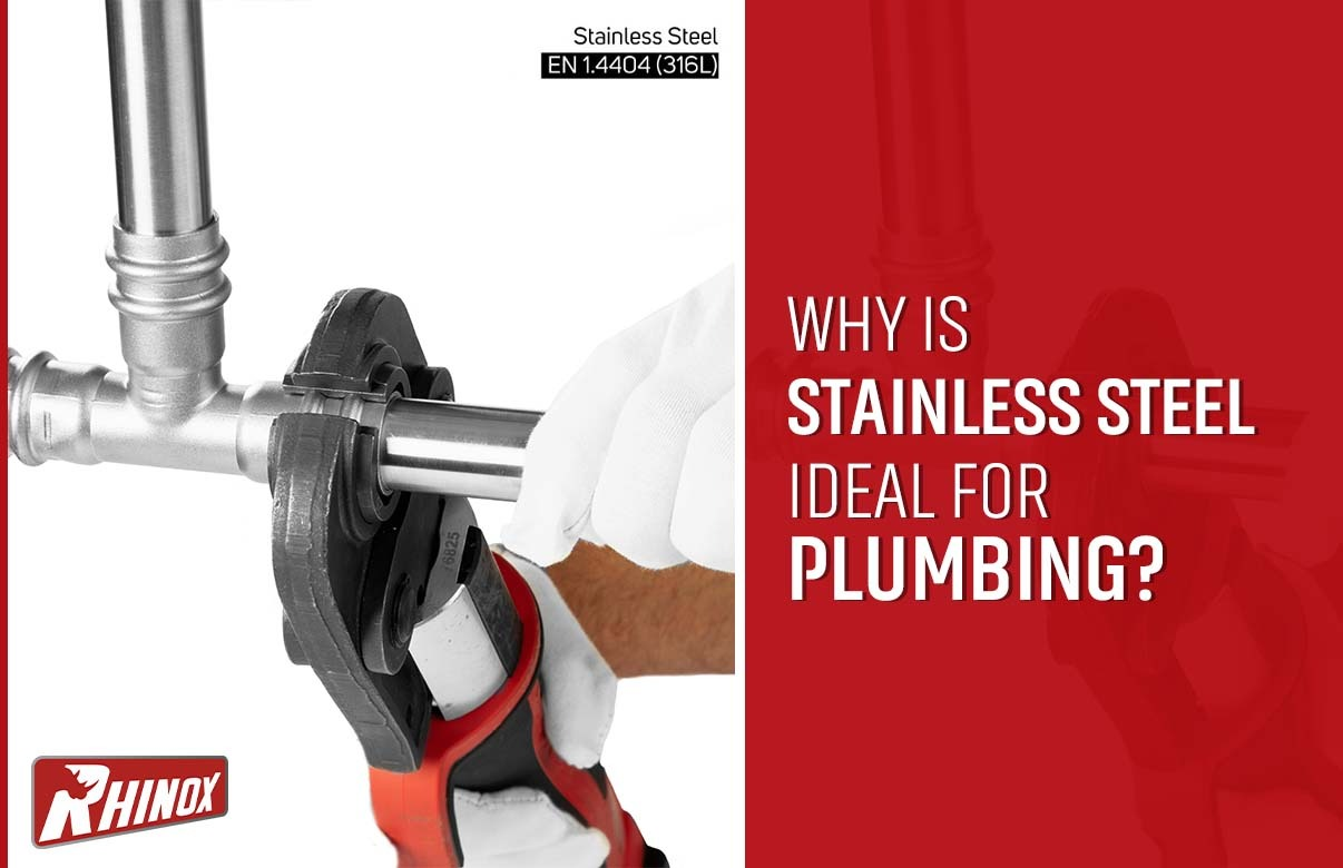 WHY IS STAINLESS STEEL IDEAL FOR PLUMBING?