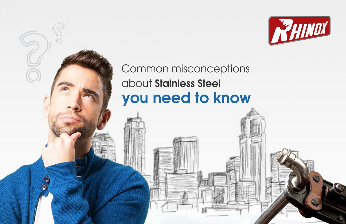 Common misconceptions about Stainless Steel you need to know